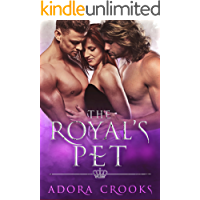 The Royal's Pet: A MMF Ménage Royal Romance