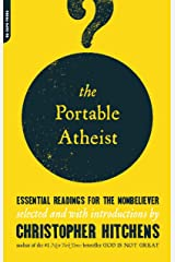 The Portable Atheist: Essential Readings for the Nonbeliever Kindle Edition