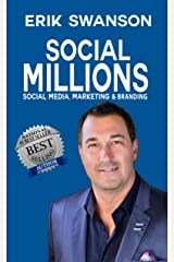 Social Millions: Social Media, Marketing & Branding Kindle Edition