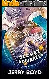 Secret Squirrels (Bob and Nikki Book 9)