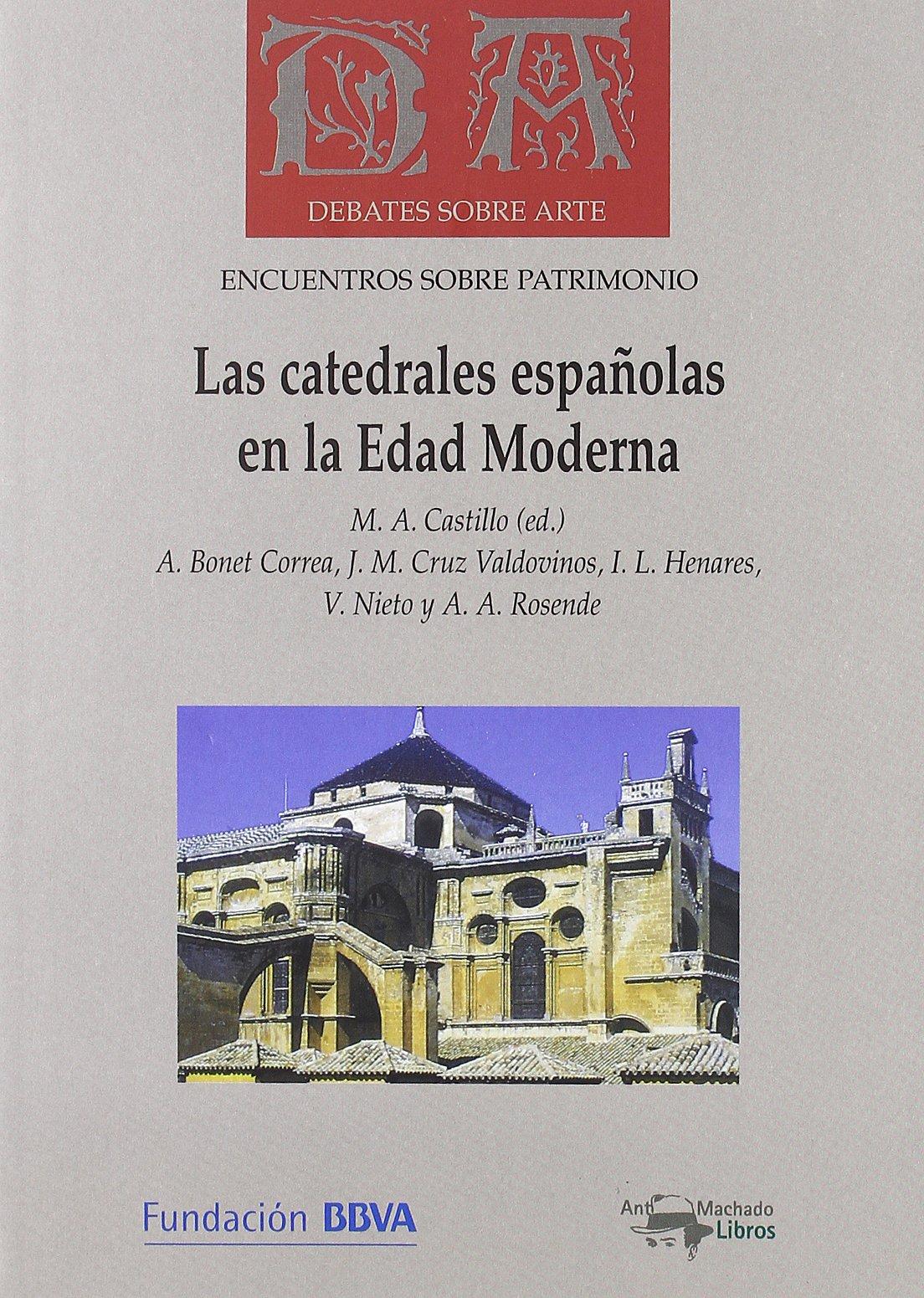 Las Catedrales Espanolas en la Edad Moderna (Spanish)