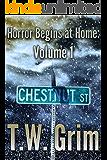 Horror Begins at Home, Volume I: Chestnut Street