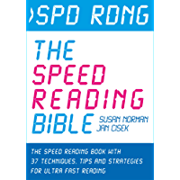 Spd Rdng – The Speed Reading Bible: The Speed Reading Book with 37 Techniques, Tips & Strategies For Ultra Fast Reading (Speed Reading, Study Skills, Memory ... Accelerated Learning 1) (English Edition)