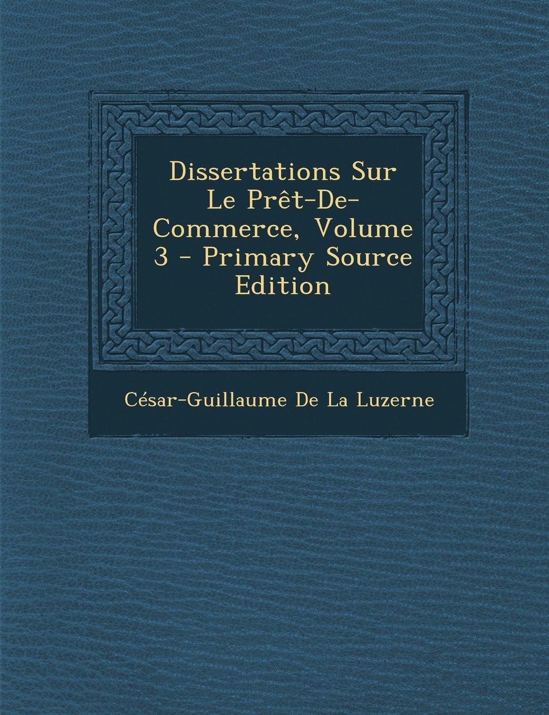 Dissertations Sur Le Pret-de-Commerce, Volume 3 - Primary Source Edition (French Edition) pdf epub