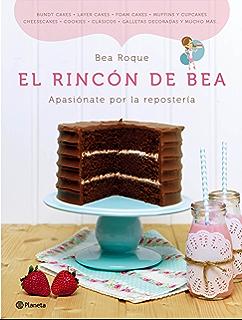 El rincón de Bea: Apasiónate por la repostería (Volumen independiente nº 1) (