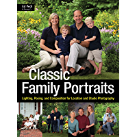 Classic Family Portraits: Lighting, Posing, and Composition for Location and Studio book cover