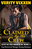 Claimed By The Crew: Gay Historical Menage Steamy Romance (Lust On The High Seas Book 4)