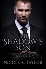 The Shadow's Son: The Witch Hunter Saga #3