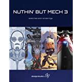 Nuthin' but Mech: Vol. 3: Sketches and Renderings