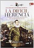 La difícil herencia: Las batallas de Felipe III en defensa del legado paterno (1599-1608) (Clío. Crónicas de la historia)