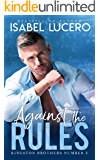 Against the Rules: A student/teacher, age gap romance (Kingston Brothers Book 3)