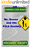 On Herring Cove Road: Mr. Rosen and His 43Lb Anxiety