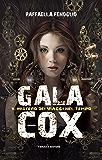 Gala Cox - Il mistero dei viaggi nel tempo (Fanucci Narrativa)