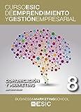 Comunicación y marketing (Curso ESIC de emprendimiento y gestión empresarial. ABC)