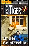 Vier Tiger: In der Geistervilla (Abenteuer für Jugendliche)