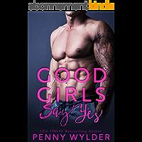 Good Girls Say Yes (English Edition)