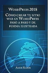 WordPress 2018: Cómo crear tu sitio web con WordPress paso a paso y de forma ilustrada (Spanish Edition) Kindle Edition