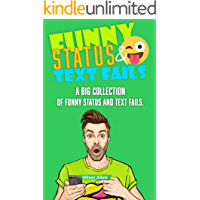 Funny Status and Text Fails: A Big Collection of Funny Status and Text Fails. Over 350 Hilarious Status to Read and Use.