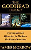 The Godhead Trilogy: Towing Jehovah, Blameless in Abaddon, and The Eternal Footman