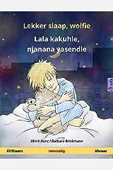 Lekker slaap, wolfie – Lala kakuhle, njanana yasendle (Afrikaans – Xhosas): Tweetalige kinderboek (Sefa Picture Books in two languages) (Afrikaans Edition) Kindle Edition