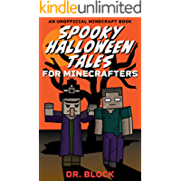 Spooky Halloween Tales for Minecrafters: A Collection of Spooky, Spine-Chilling Stories (an unofficial Minecraft book…