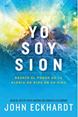Yo soy Sion / I am Zion: Desate el poder de la gloria de Dios en su vida (Spanish Edition) eBook Kindle