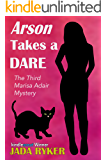 Arson Takes a Dare (The Marisa Adair Mystery Adventures Book 3)