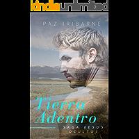 TIERRA ADENTRO: Romance Gay en español (SAGA BESOS OCULTOS nº 1) (Spanish Edition) book cover