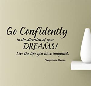 Go Confidently in The Direction of Your Dreams! Live The Life You Have Imagined. Henry David Thoreau Vinyl Wall Art Inspirational Quotes Decal Sticker