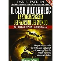Il club Bilderberg. La storia segreta dei padroni del mondo