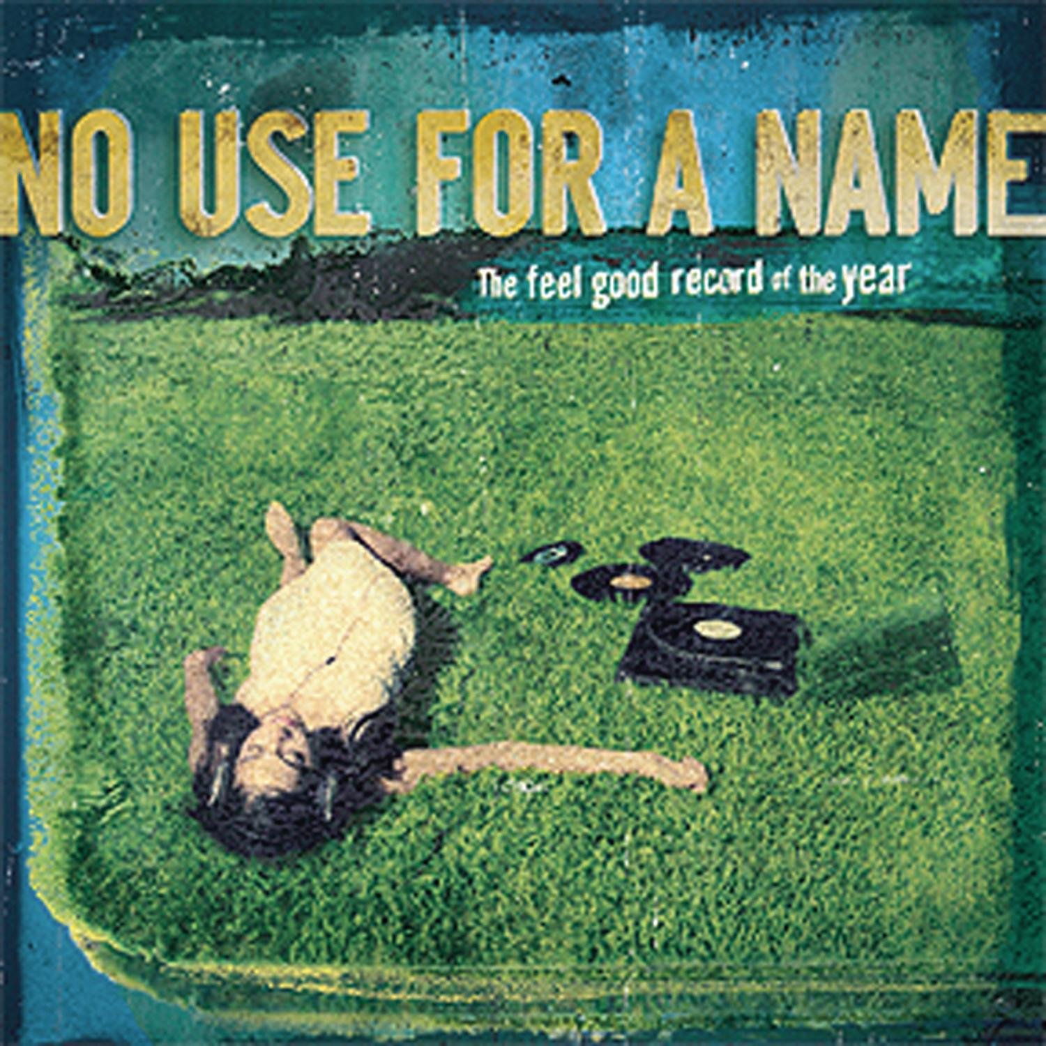 CD : No Use for a Name - The Feel Good Record Of The Year (CD)