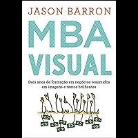 MBA Visual: Dois anos de formação em negócios resumidos em imagens e textos brilhantes