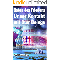 Boten des Friedens Unser Kontakt mit Star Wesen