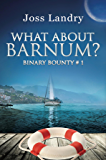 What About Barnum? (Binary Bounty)