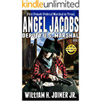 """Angel Jacobs: Deputy U.S. Marshal: The Third Western Adventure From The Author of """"The Legend of Jake Jackson"""" (Angel…"""
