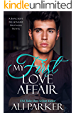 My First Love Affair (Bancroft Billionaire Brothers Book 3)