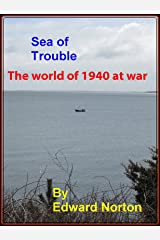Sea of Trouble-The World of 1940 at War (America--from Depression to war Book 4) Kindle Edition