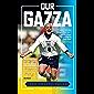 Our Gazza: The Untold Tales (English Edition)