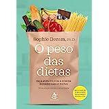 O peso das dietas: Faça as pazes com a comida dizendo não às dietas