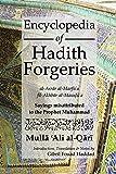 Encyclopedia of Hadith Forgeries: Al-Asrar Al-Marfu'a Fil-Akhbar Al-Mawdu'a: Sayings Misattributed to the Prophet Muhammad