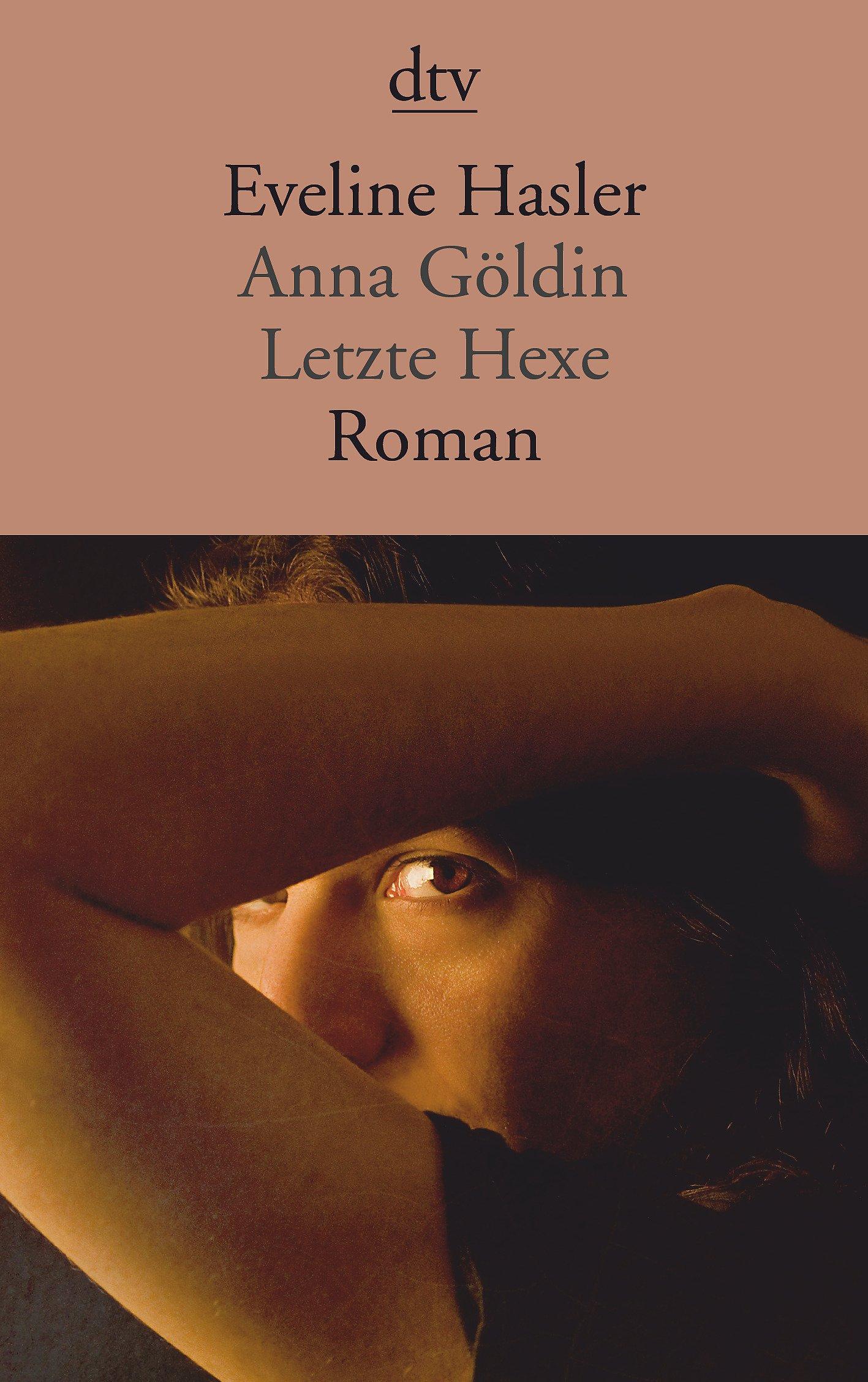 Anna Göldin: Letzte Hexe Roman