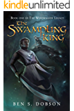 The Swampling King (The Windwalker Legacy Book 1)