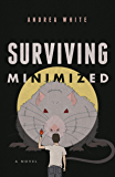 Surviving Minimized