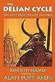 The Delian Cycle: The first Dray Prescot box set (The Saga of Dray Prescot omnibus Book 1)