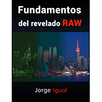 Fundamentos del revelado RAW: Del RAW al JPEG