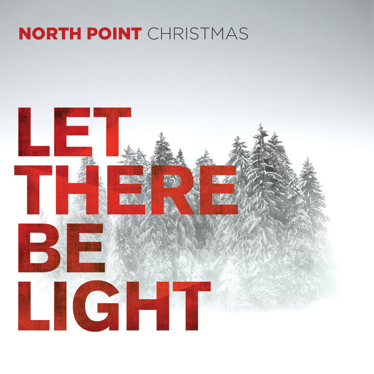 North Point Music - North Point Christmas: Let There Be Light ...