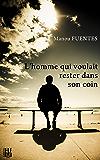 L'homme qui voulait rester dans son coin (French Edition)