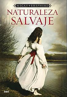 Naturaleza salvaje (Saga Naturaleza salvaje nº 1) (Spanish Edition)