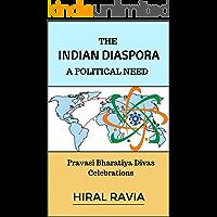 The Indian Diaspora: A Political Need: Pravasi Bharatiya Divas Celebrations