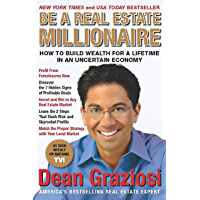 Be a Real Estate Millionaire: How to Build Wealth for a Lifetime in an Uncertain Economy (English Edition)